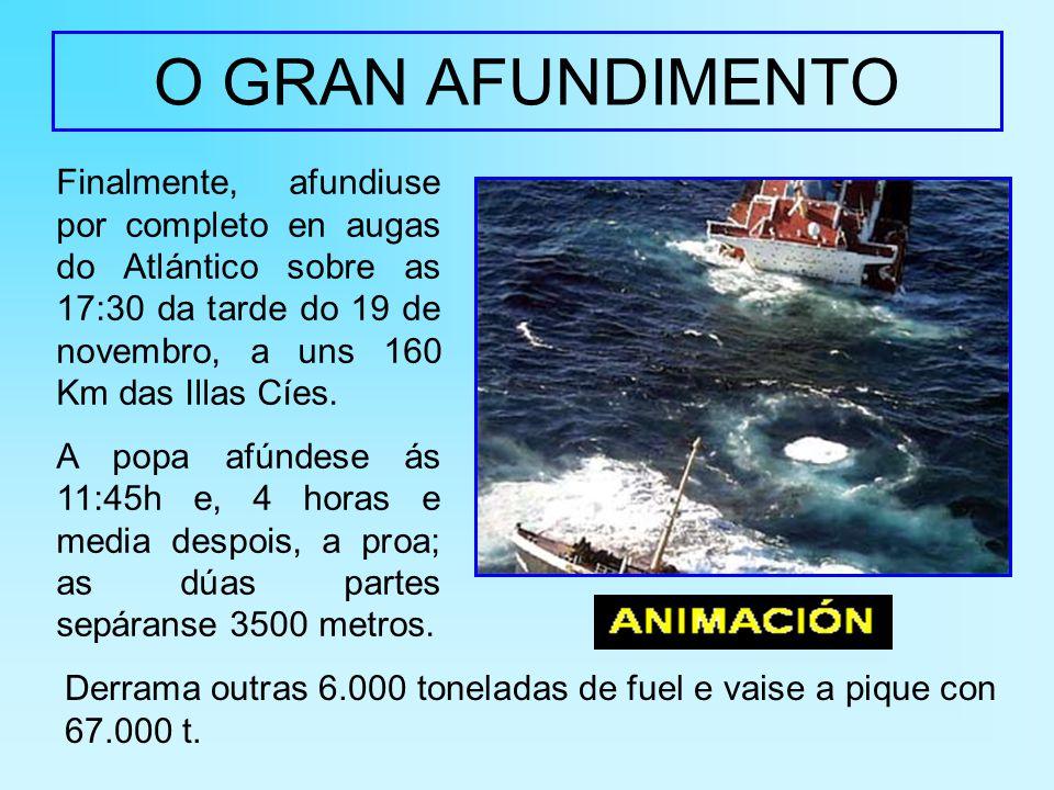 O GRAN AFUNDIMENTO Finalmente, afundiuse por completo en augas do Atlántico sobre as 17:30 da tarde do 19 de novembro, a uns 160 Km das Illas Cíes.