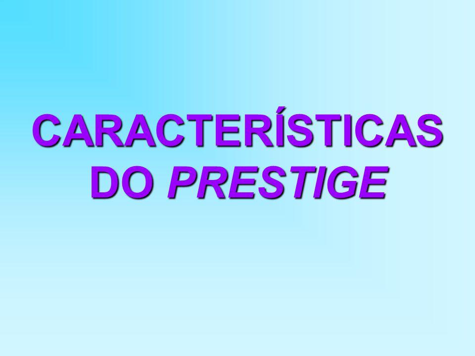 CARACTERÍSTICAS DO PRESTIGE