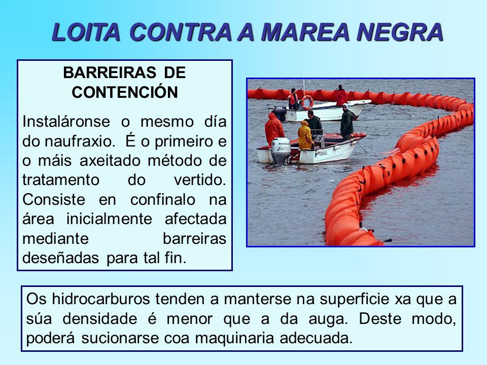BARREIRAS DE CONTENCIÓN Instaláronse o mesmo día do naufraxio.