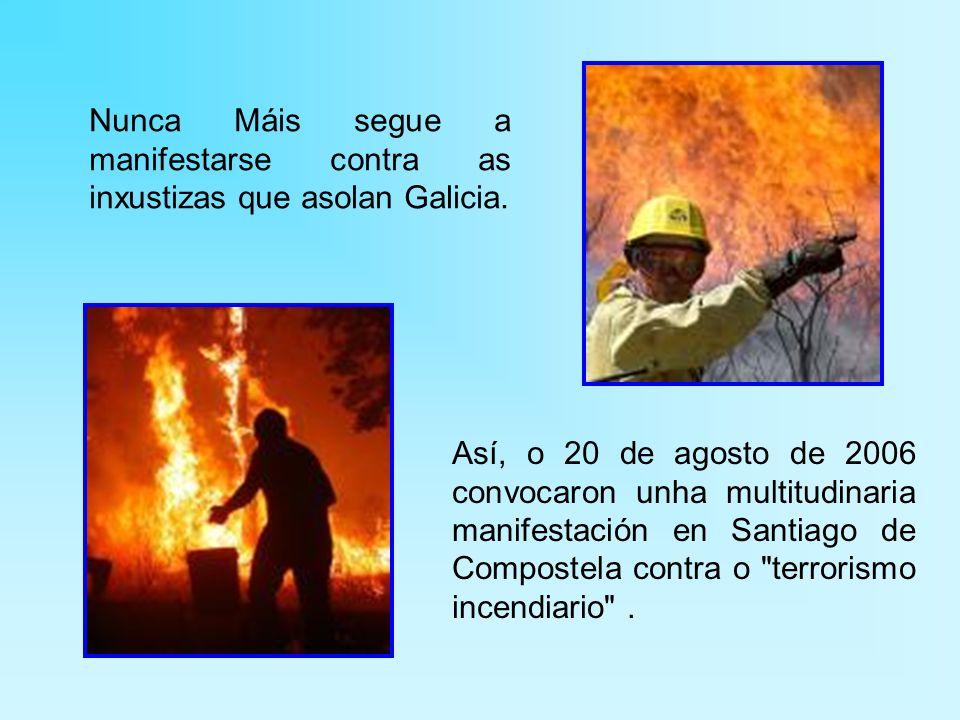 Nunca Máis segue a manifestarse contra as inxustizas que asolan Galicia.