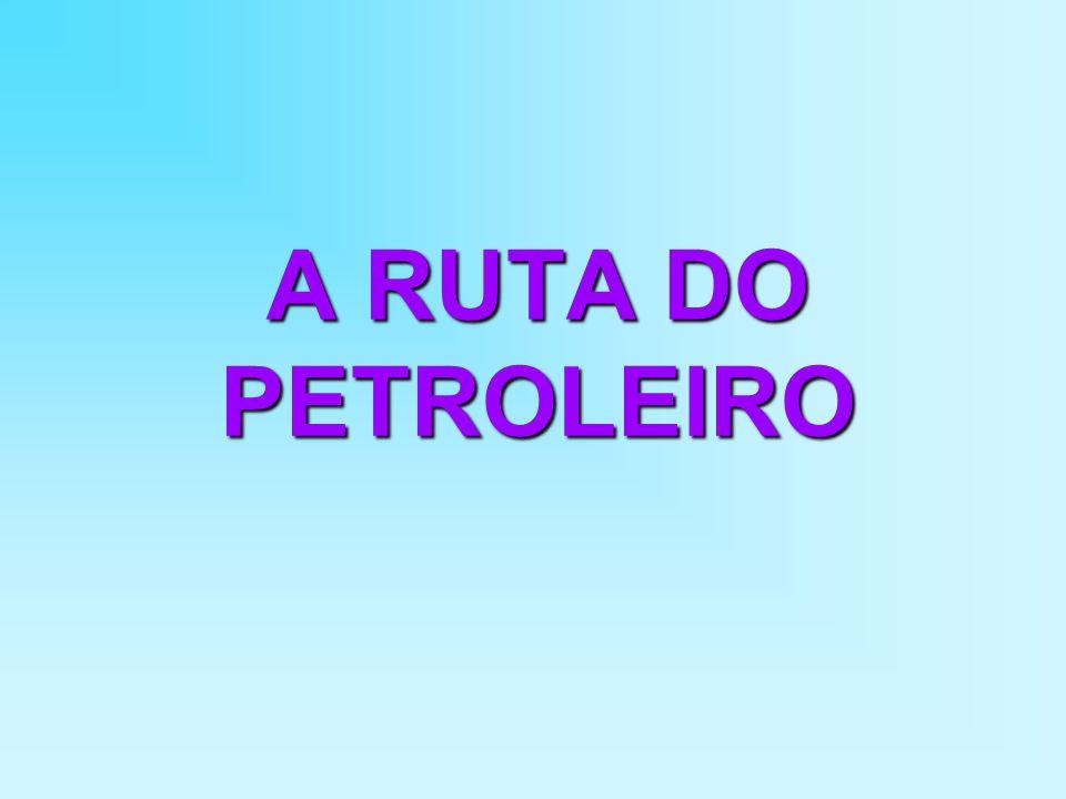 A RUTA DO PETROLEIRO