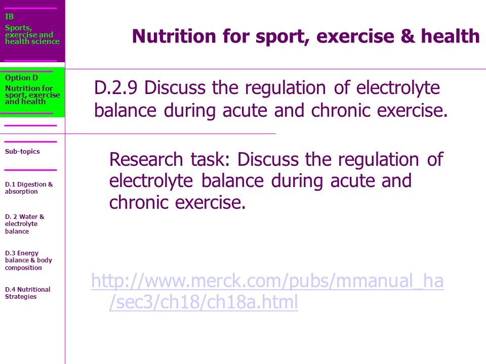 IB Sports, exercise and health science Sub-topics D.2.9 Discuss the regulation of electrolyte balance during acute and chronic exercise.
