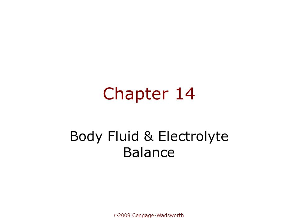  2009 Cengage-Wadsworth Fluid Balance & Thermal Stress Thermoregulation mechanisms Dangers of loss of >2% body weight via sweating Dehydration & fluid replacement Electrolyte losses in sweat Need (?) for electrolyte replacement