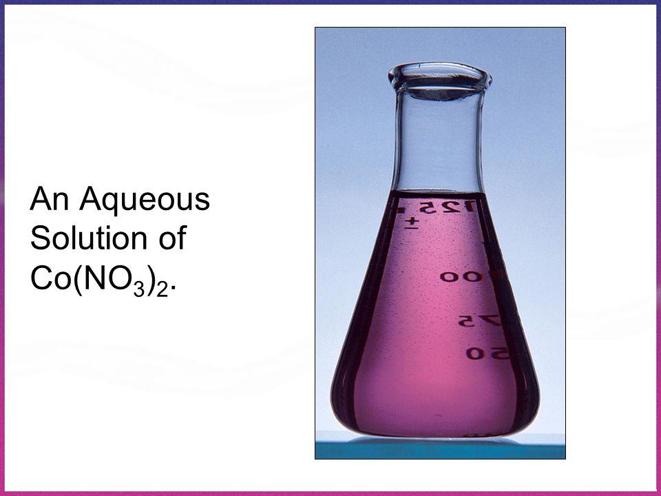 An Aqueous Solution of Co(NO 3 ) 2.