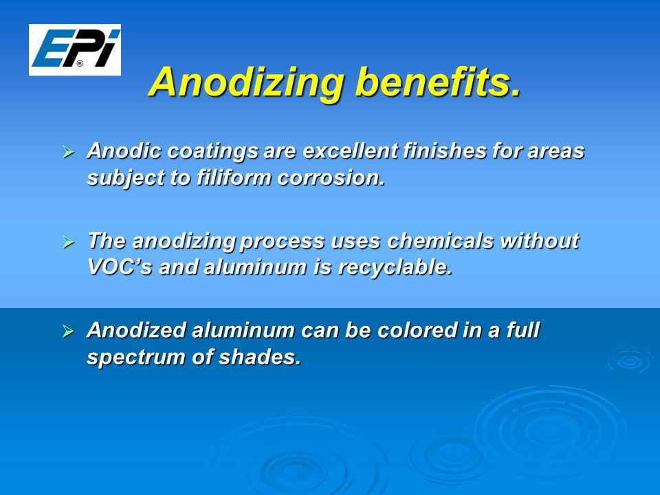 Anodizing benefits.