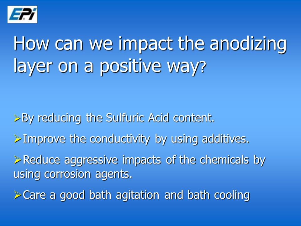How can we impact the anodizing layer on a positive way .