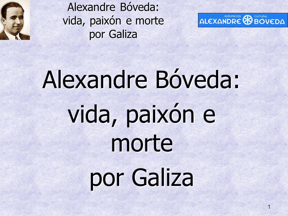 Alexandre Bóveda: vida, paixón e morte por Galiza 1 Alexandre Bóveda: vida, paixón e morte por Galiza
