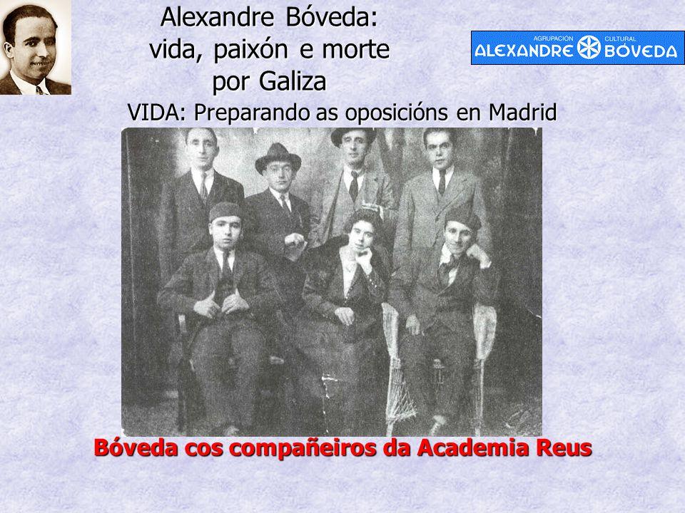 Alexandre Bóveda: vida, paixón e morte por Galiza VIDA: Preparando as oposicións en Madrid Bóveda cos compañeiros da Academia Reus