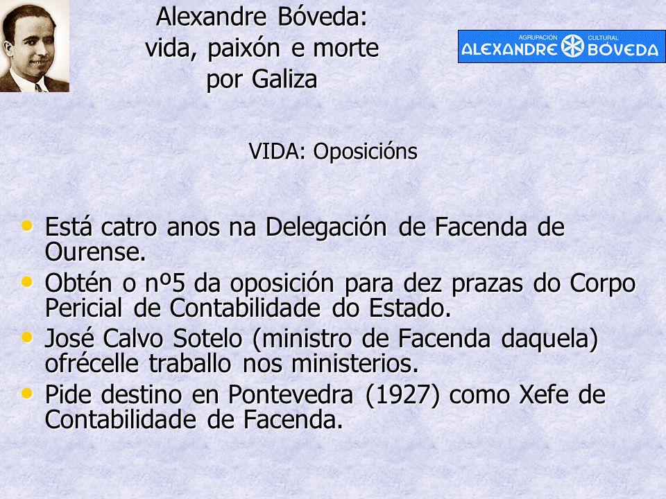 Alexandre Bóveda: vida, paixón e morte por Galiza Está catro anos na Delegación de Facenda de Ourense. Está catro anos na Delegación de Facenda de Our