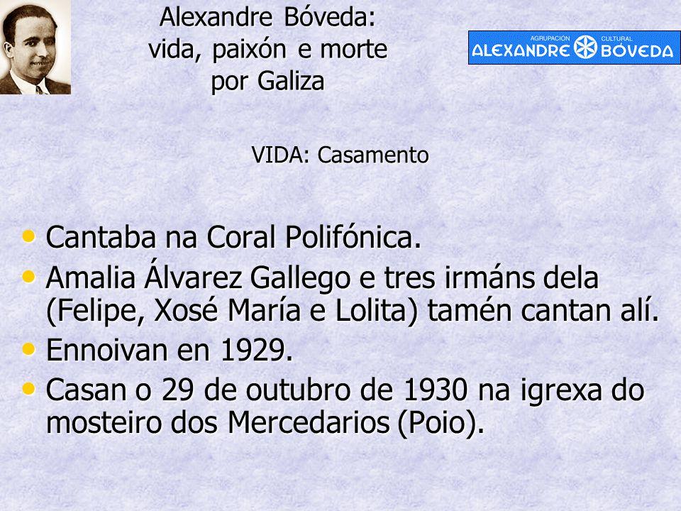 Alexandre Bóveda: vida, paixón e morte por Galiza Cantaba na Coral Polifónica. Cantaba na Coral Polifónica. Amalia Álvarez Gallego e tres irmáns dela