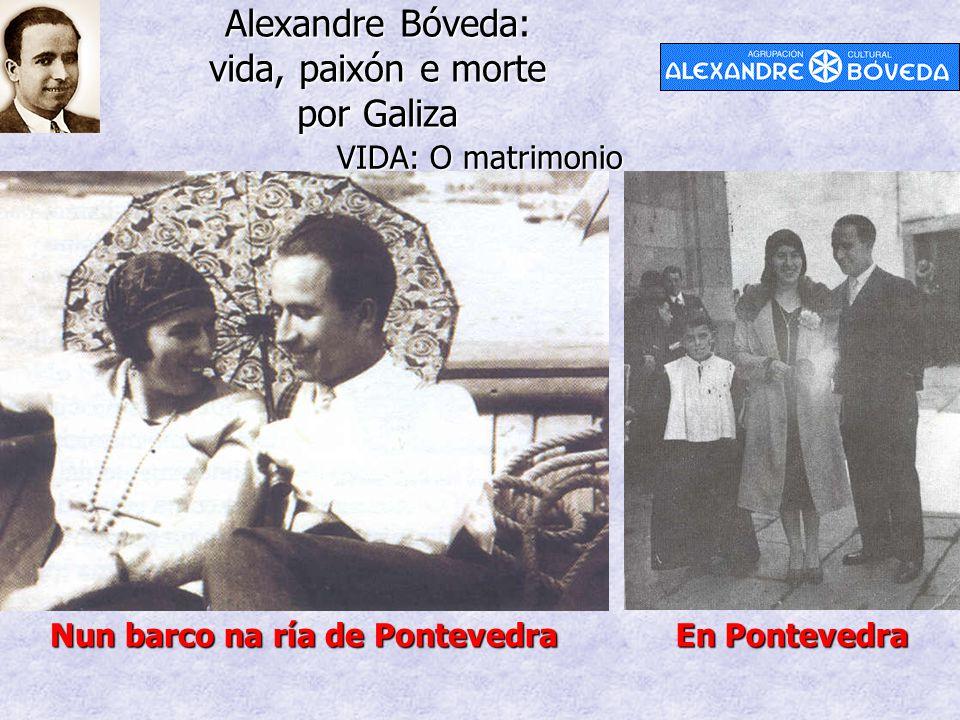 Alexandre Bóveda: vida, paixón e morte por Galiza VIDA: O matrimonio Nun barco na ría de Pontevedra En Pontevedra