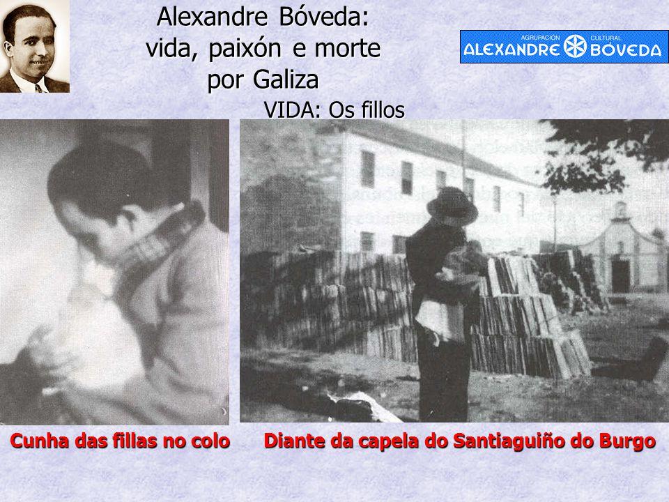 Alexandre Bóveda: vida, paixón e morte por Galiza VIDA: Os fillos Cunha das fillas no colo Diante da capela do Santiaguiño do Burgo