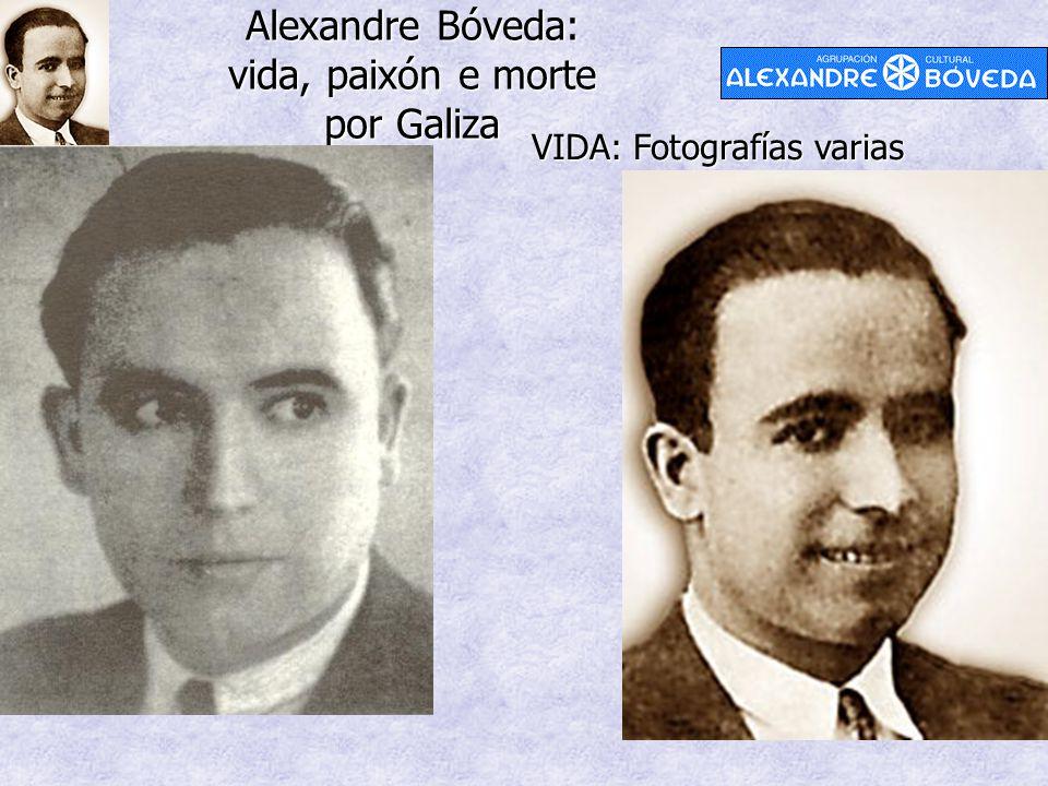 Alexandre Bóveda: vida, paixón e morte por Galiza VIDA: Fotografías varias