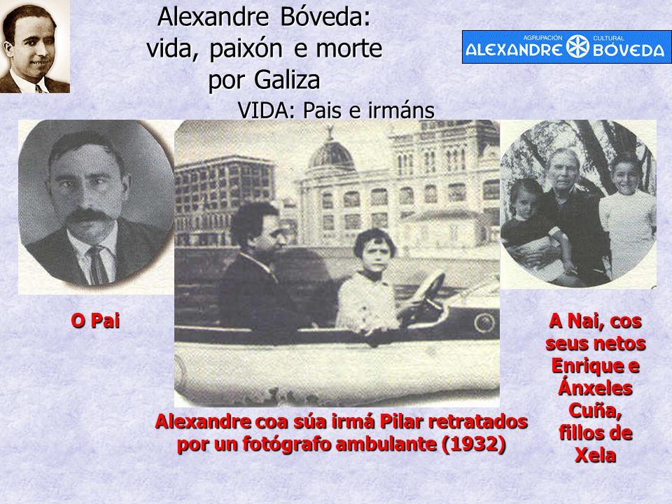 Alexandre Bóveda: vida, paixón e morte por Galiza VIDA: Pais e irmáns Alexandre coa súa irmá Pilar retratados por un fotógrafo ambulante (1932) O Pai