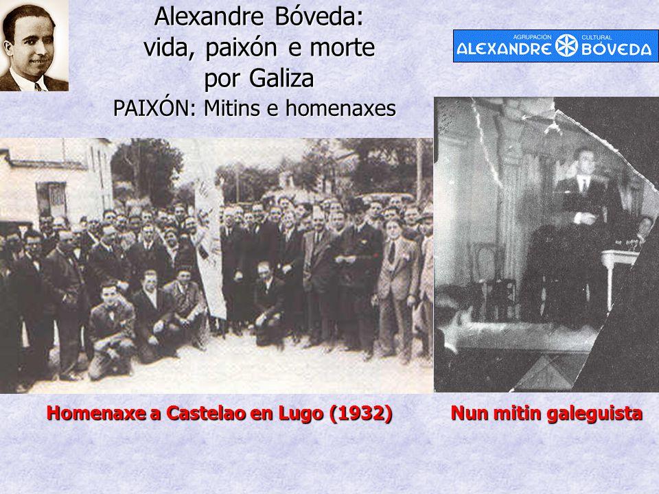 Alexandre Bóveda: vida, paixón e morte por Galiza PAIXÓN: Mitins e homenaxes Homenaxe a Castelao en Lugo (1932) Nun mitin galeguista