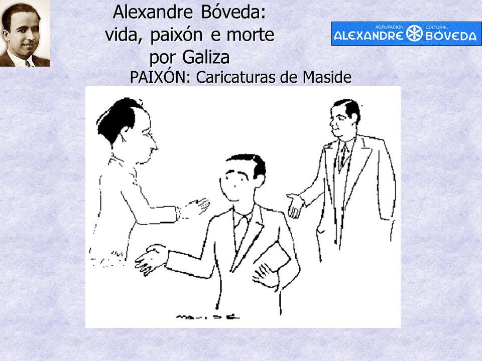 Alexandre Bóveda: vida, paixón e morte por Galiza PAIXÓN: Caricaturas de Maside