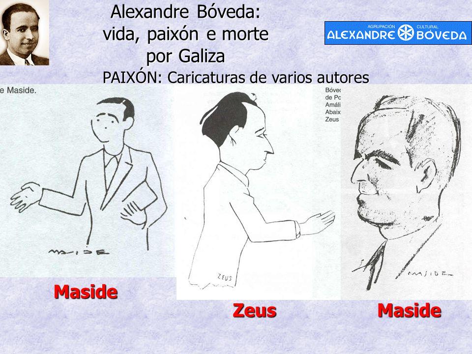 Alexandre Bóveda: vida, paixón e morte por Galiza PAIXÓN: Caricaturas de varios autores ZeusMaside Maside