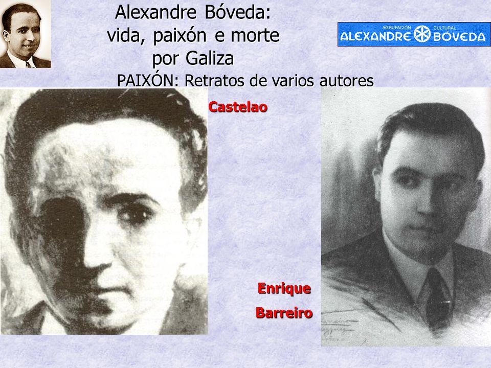 Alexandre Bóveda: vida, paixón e morte por Galiza PAIXÓN: Retratos de varios autores EnriqueBarreiro Castelao