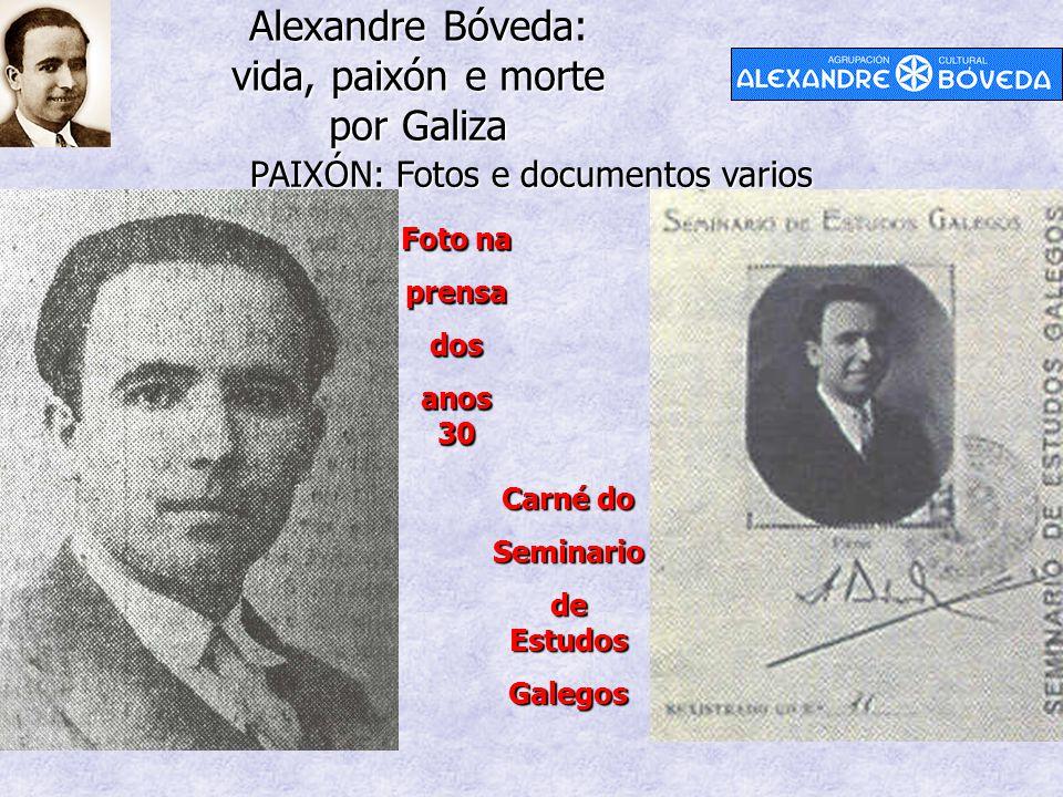 Alexandre Bóveda: vida, paixón e morte por Galiza PAIXÓN: Fotos e documentos varios Foto na prensados anos 30 Carné do Seminario de Estudos Galegos