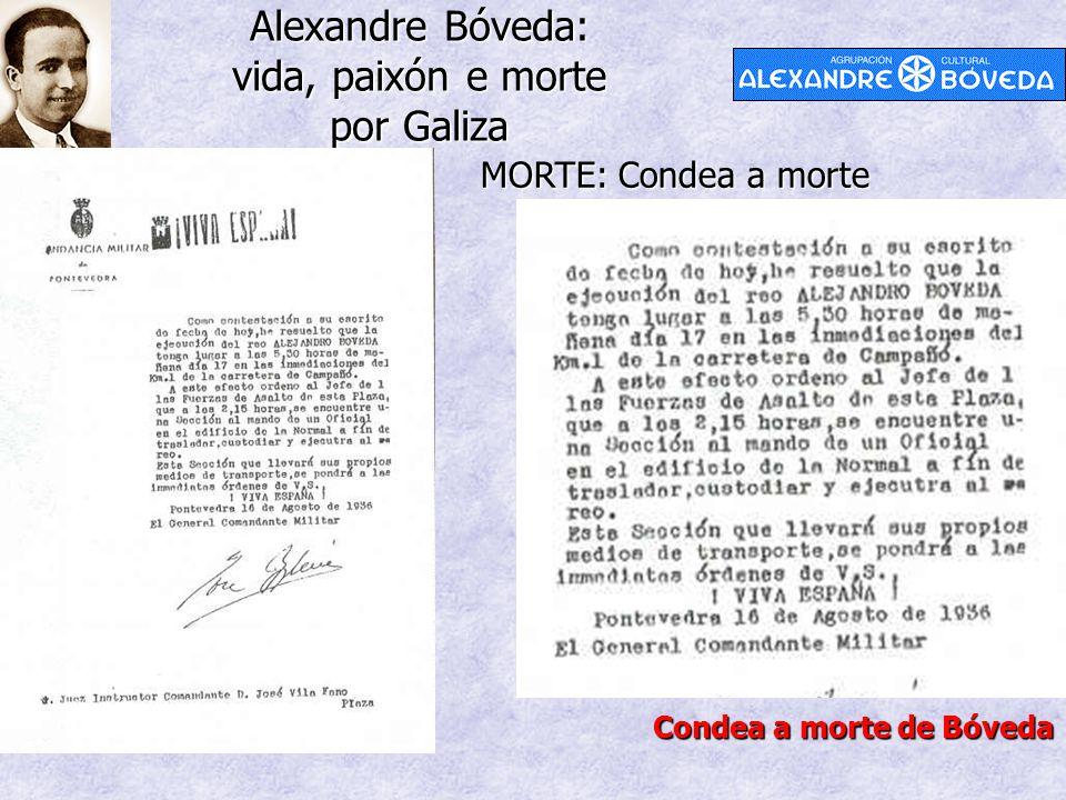 Alexandre Bóveda: vida, paixón e morte por Galiza MORTE: Condea a morte Condea a morte de Bóveda