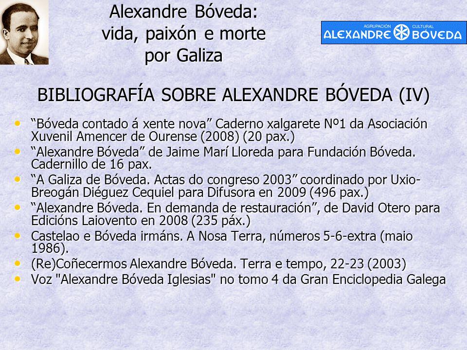 """Alexandre Bóveda: vida, paixón e morte por Galiza BIBLIOGRAFÍA SOBRE ALEXANDRE BÓVEDA (IV) """"Bóveda contado á xente nova"""" Caderno xalgarete Nº1 da Asoc"""