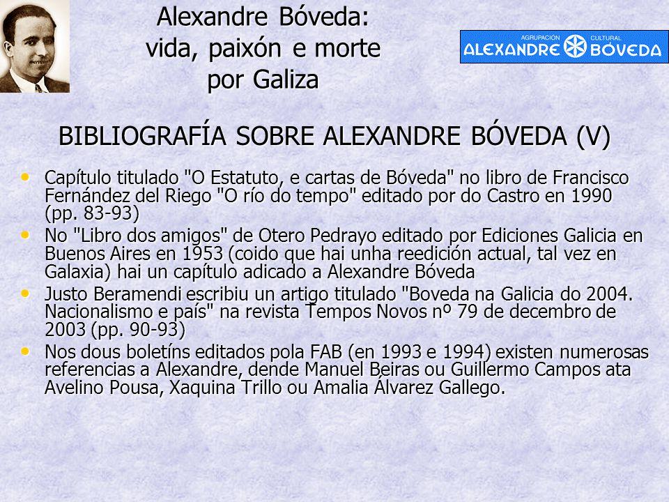 Alexandre Bóveda: vida, paixón e morte por Galiza BIBLIOGRAFÍA SOBRE ALEXANDRE BÓVEDA (V) Capítulo titulado