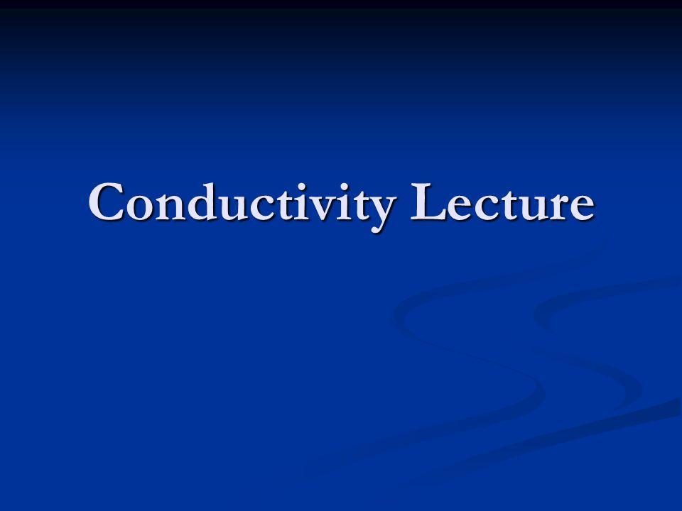 Conductivity Lecture
