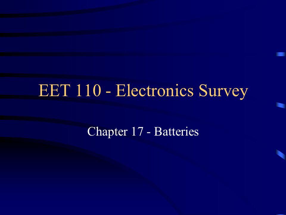 EET 110 - Electronics Survey Chapter 17 - Batteries