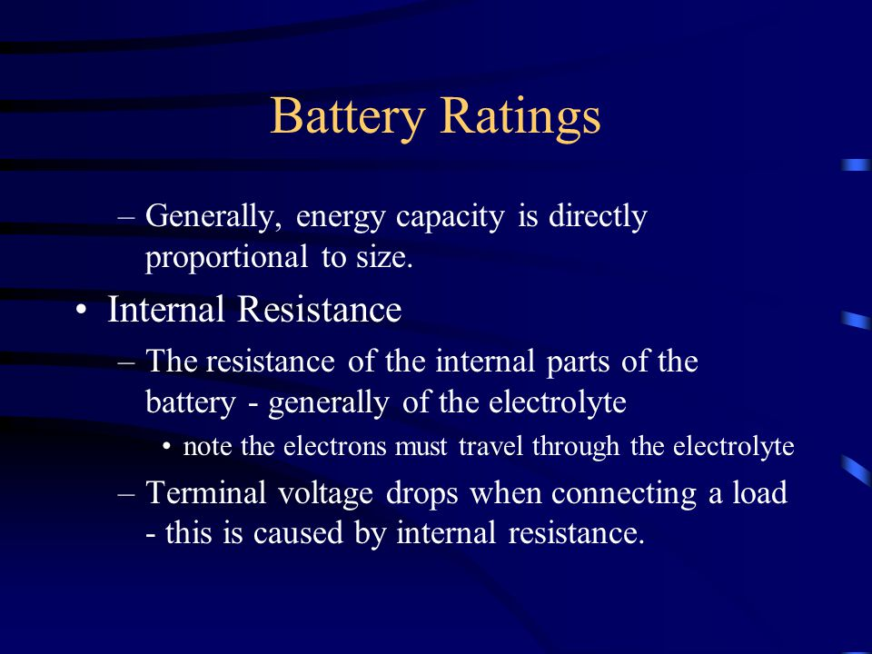 Battery Ratings –Generally, energy capacity is directly proportional to size.