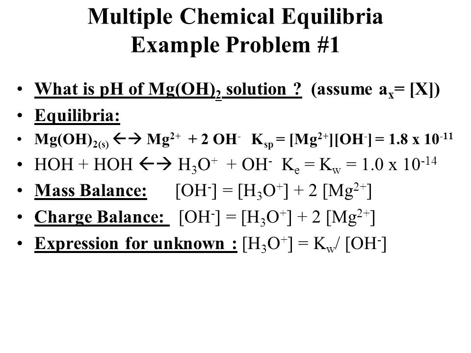 Multiple Chemical Equilibria Example Problem #1 What is pH of Mg(OH) 2 solution .