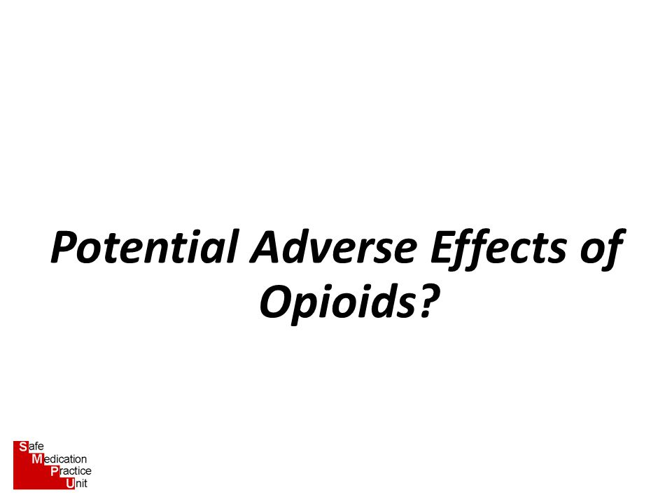 Potential Adverse Effects of Opioids?