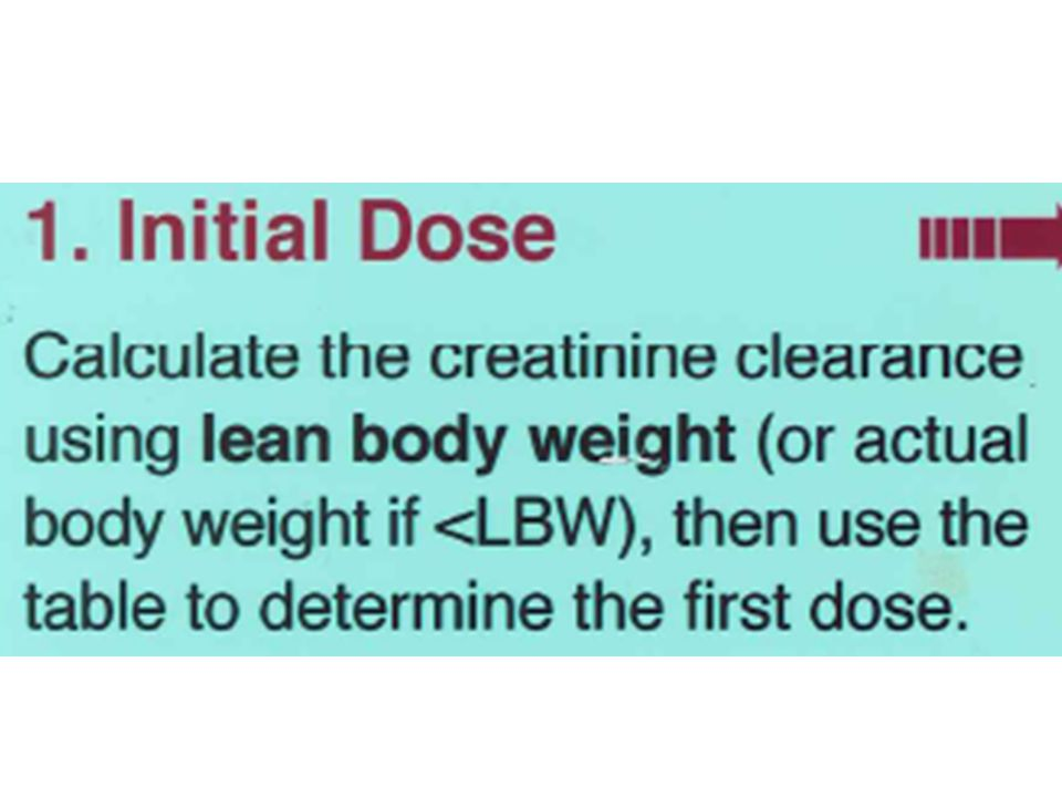 Creatinine Clearance Do NOT use eGFR provided by AusLab (calculated using standard 70 kg patient  can lead to over-dosing) Recall Cockcroft-Gault Formula: CrCl (mL/min) = [140-age (years)] * ideal weight (kg) [0.814 * serum creatinine (micromol/L)] { ♀ * 0.85 } If patient 70 kg, 67 y.o.