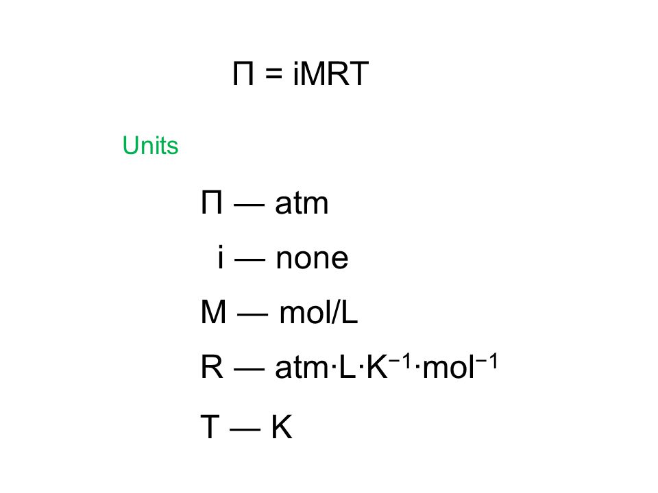 Osmotic pressure can be used to find molar mass of solute.