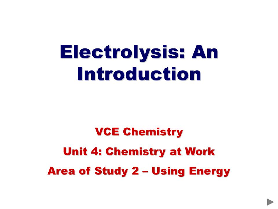 During electrolysis, electrical energy is converted into chemical energy.