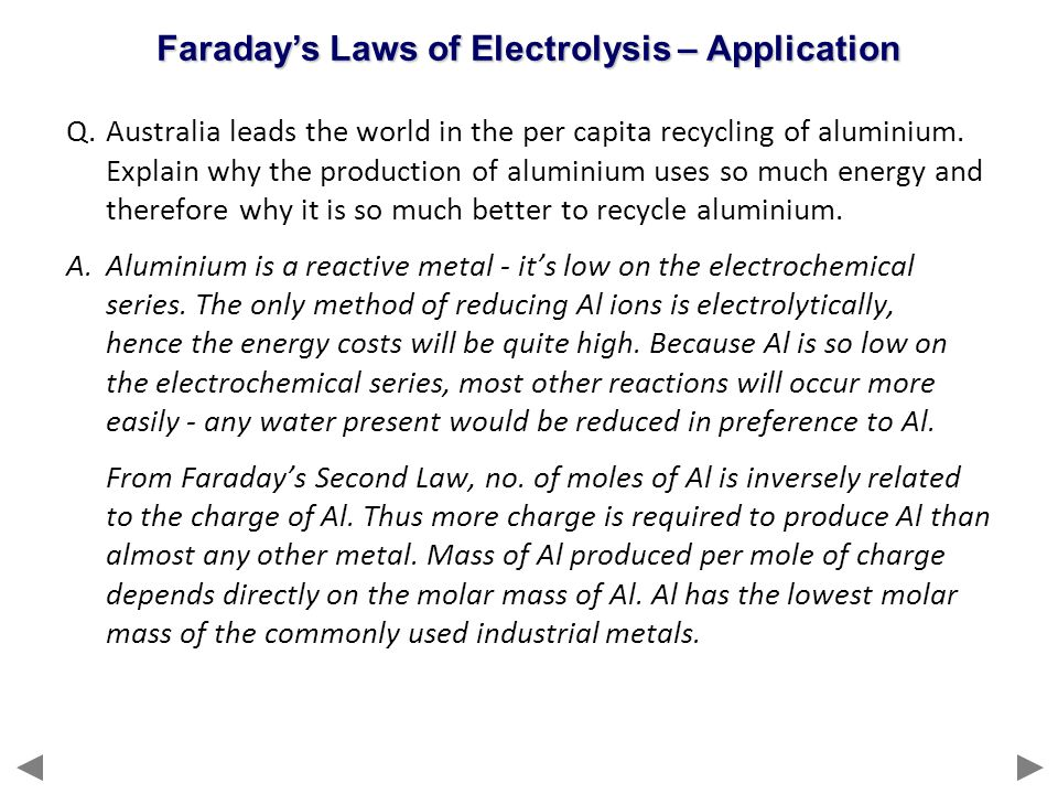 Q.Australia leads the world in the per capita recycling of aluminium. Explain why the production of aluminium uses so much energy and therefore why it