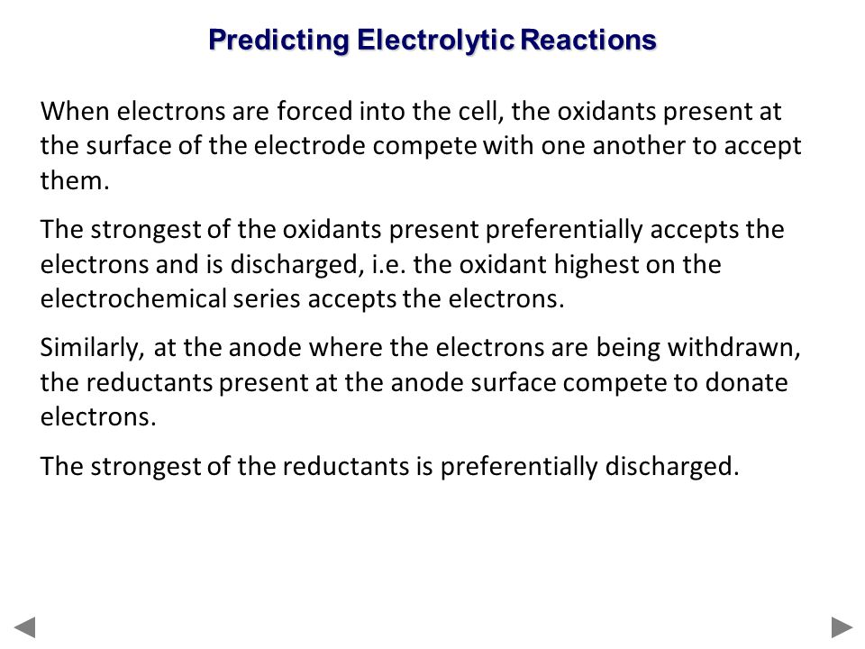 When electrons are forced into the cell, the oxidants present at the surface of the electrode compete with one another to accept them. The strongest o