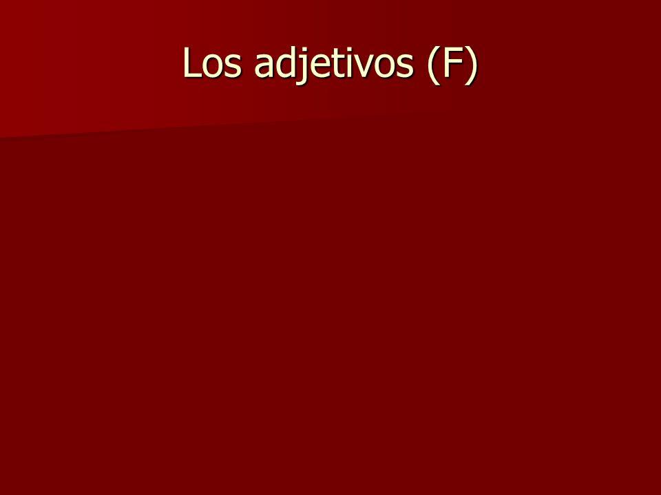 Los adjetivos (F)