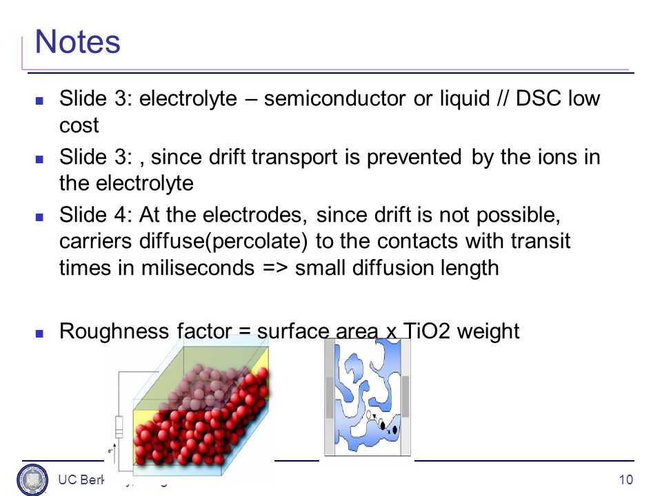 10 Notes Slide 3: electrolyte – semiconductor or liquid // DSC low cost Slide 3:, since drift transport is prevented by the ions in the electrolyte Sl