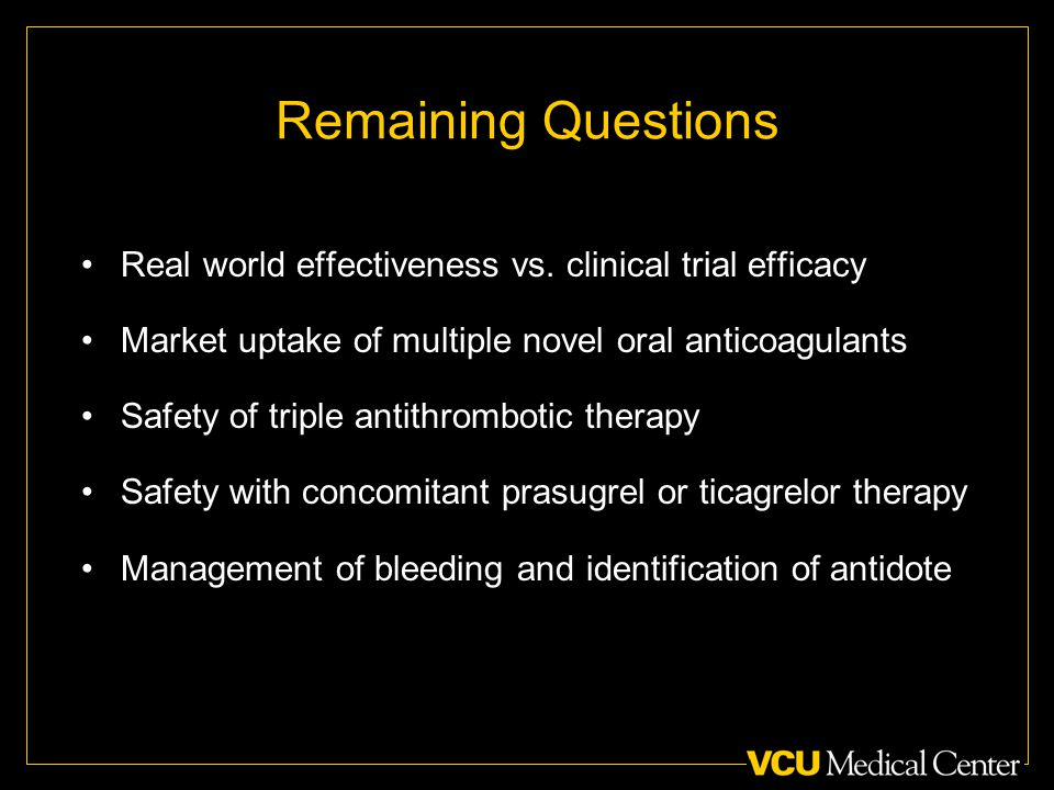 Remaining Questions Real world effectiveness vs.