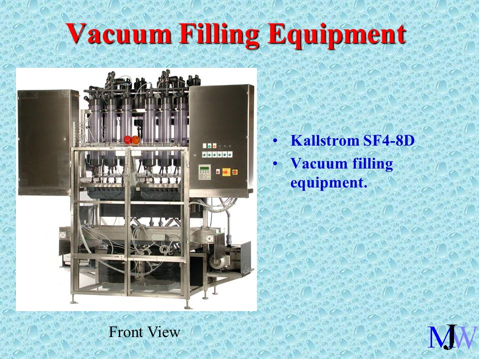 Vacuum Filling Equipment Front View Kallstrom SF4-8D Vacuum filling equipment.
