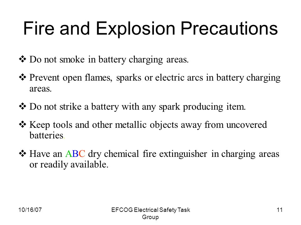 10/16/07EFCOG Electrical Safety Task Group 10 Electrical Hazard Worker lost control of a jumper wire while working above battery bank Ends of jumper were not insulated and blanket was not installed over battery terminals Event resulted in severe arcing and potential for injury to worker
