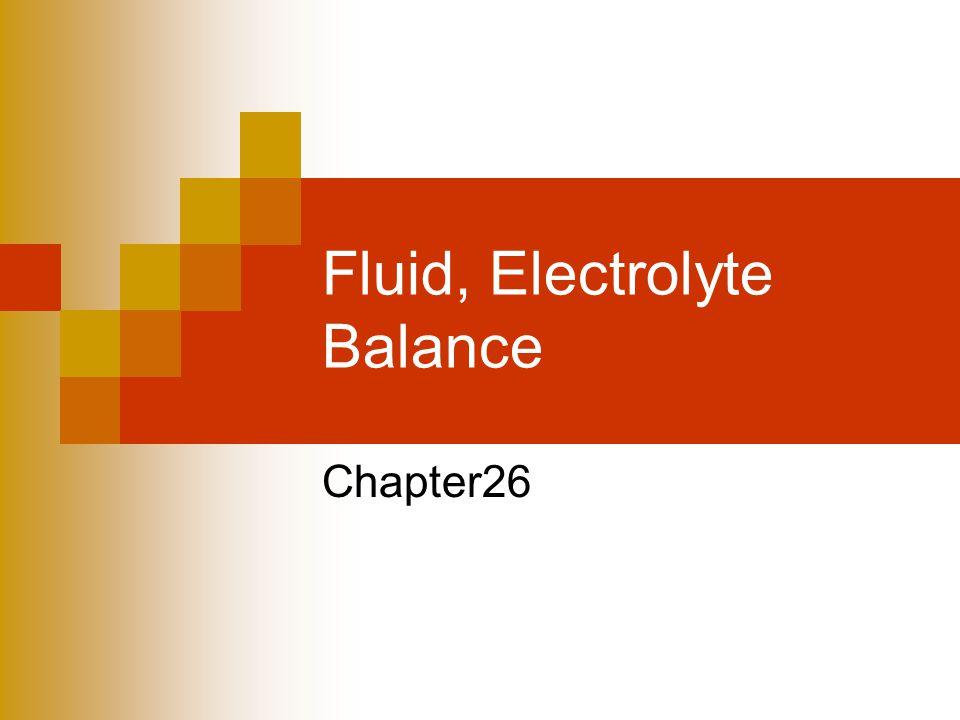 Fluid, Electrolyte Balance Chapter26