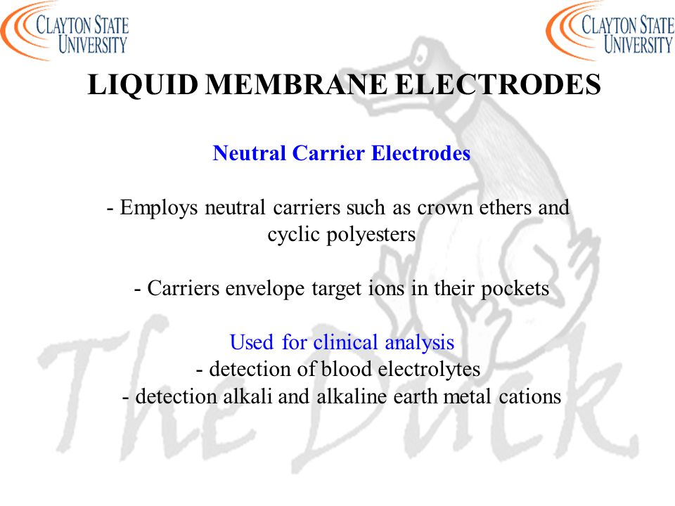 Neutral Carrier Electrodes - Employs neutral carriers such as crown ethers and cyclic polyesters - Carriers envelope target ions in their pockets Used