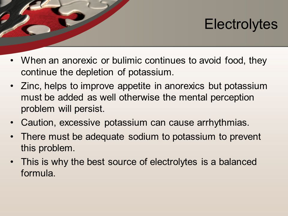 Electrolytes When an anorexic or bulimic continues to avoid food, they continue the depletion of potassium.