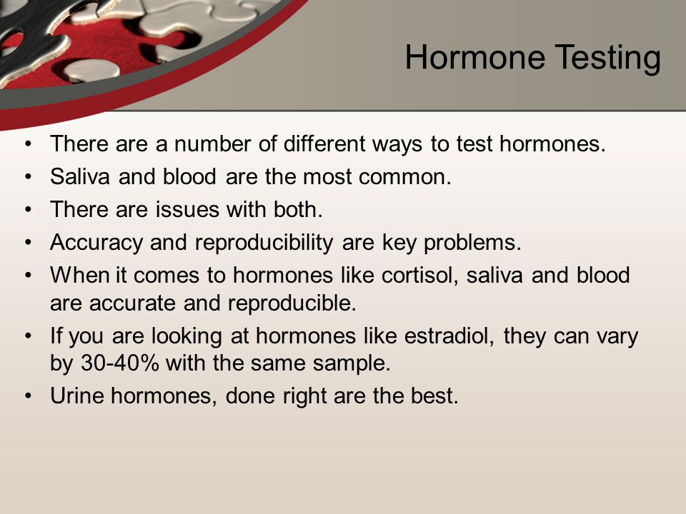 Hormone Testing There are a number of different ways to test hormones.