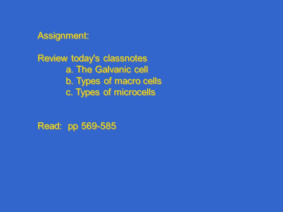 Assignment: Review today s classnotes a. The Galvanic cell b.
