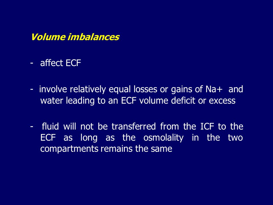 VOLUME IMBALANCES Extracellular Fluid (ECF) Volume Deficit = hypovolemia = the isotonic loss of body fluids, with relatively equal losses of sodium an