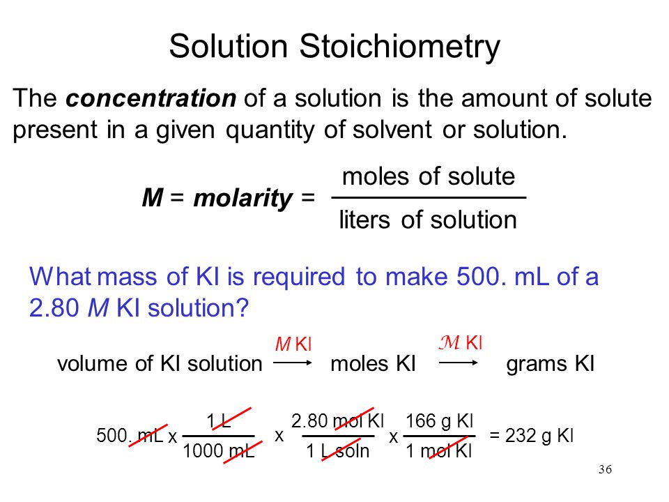 36 Solution Stoichiometry The concentration of a solution is the amount of solute present in a given quantity of solvent or solution. M = molarity = m