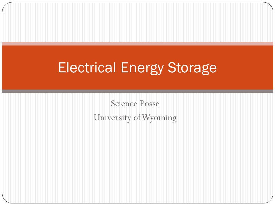 Science Posse University of Wyoming Electrical Energy Storage
