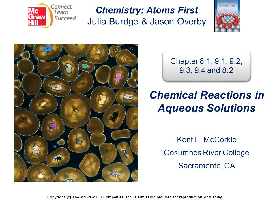 Chemistry: Atoms First Julia Burdge & Jason Overby Copyright (c) The McGraw-Hill Companies, Inc. Permission required for reproduction or display. Chap